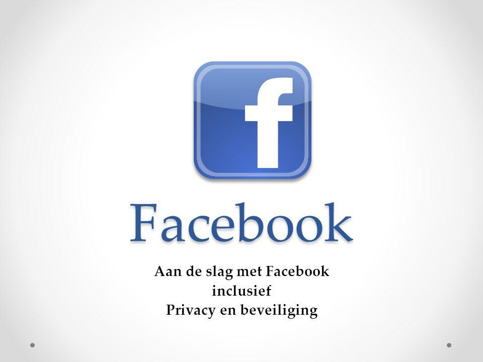 Facebook Aan de slag met Facebook inclusief Privacy en beveiliging