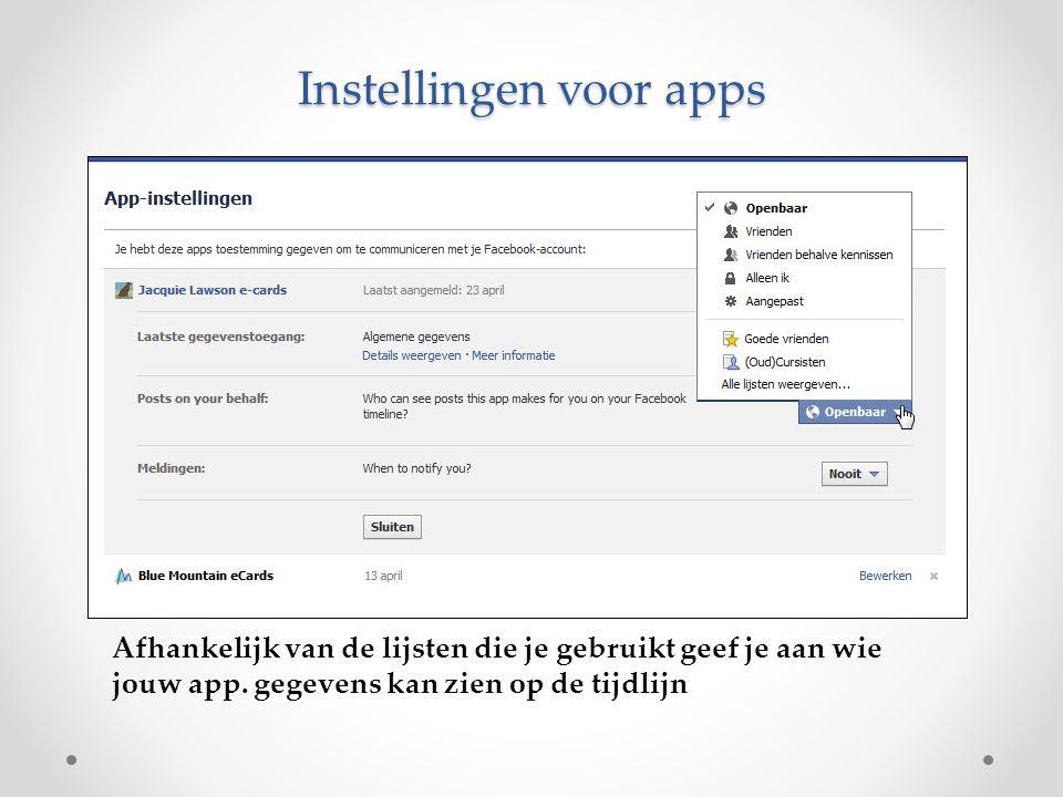 Instellingen voor apps Afhankelijk van de lijsten die je gebruikt geef je aan wie jouw app. gegevens kan zien op de tijdlijn