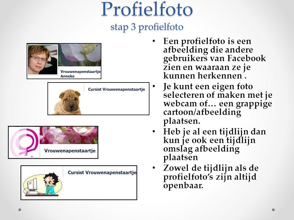 Profielfoto stap 3 profielfoto Een profielfoto is een afbeelding die andere gebruikers van Facebook zien en waaraan ze je kunnen herkennen. Je kunt ee