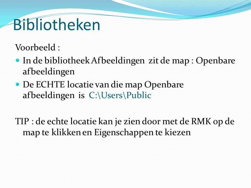 Bibliotheken Voorbeeld : In de bibliotheek Afbeeldingen zit de map : Openbare afbeeldingen De ECHTE locatie van die map Openbare afbeeldingen is C:\Us
