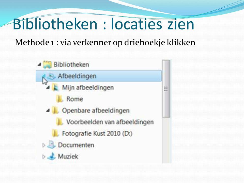 Bibliotheken : locaties zien Methode 1 : via verkenner op driehoekje klikken
