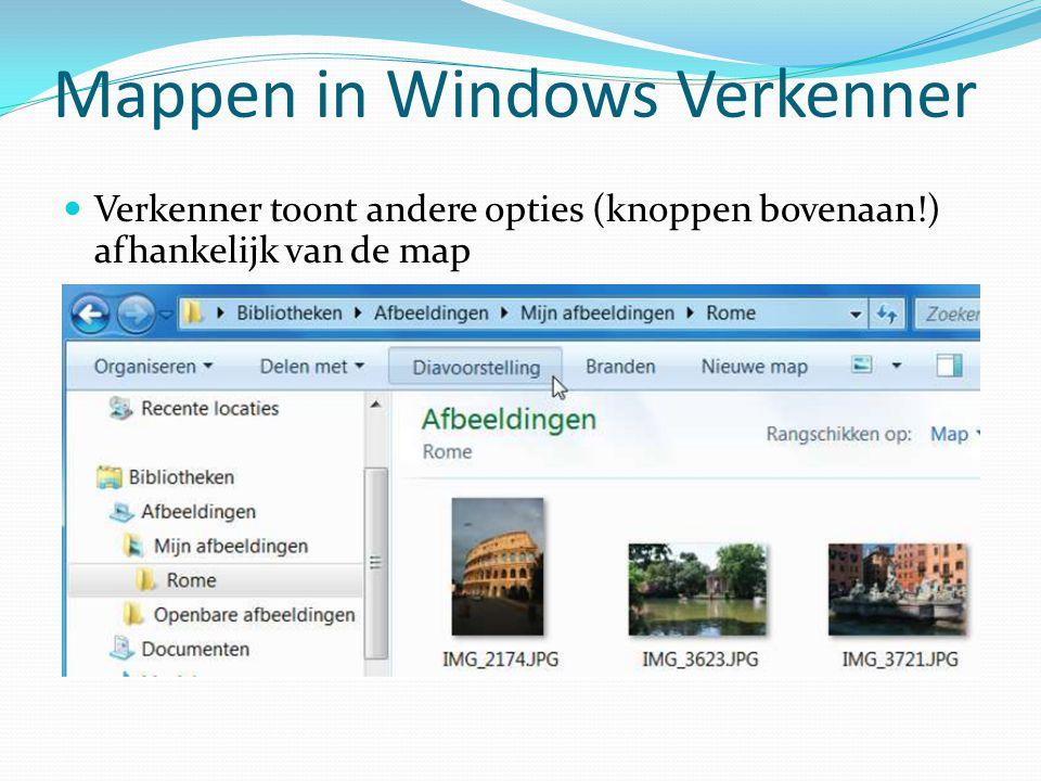 Mappen in Windows Verkenner Verkenner toont andere opties (knoppen bovenaan!) afhankelijk van de map