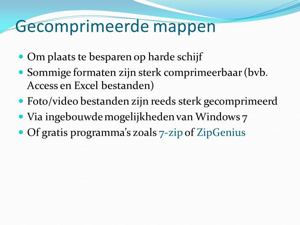 Gecomprimeerde mappen Om plaats te besparen op harde schijf Sommige formaten zijn sterk comprimeerbaar (bvb. Access en Excel bestanden) Foto/video bes