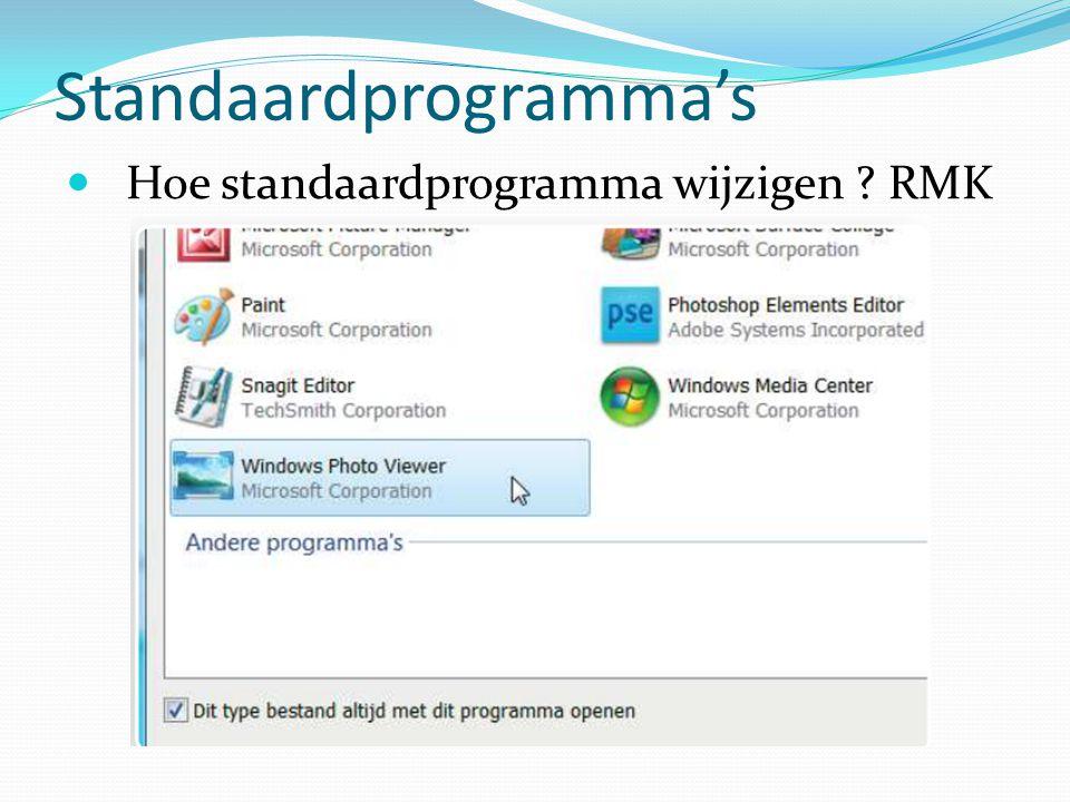 Standaardprogramma's Hoe standaardprogramma wijzigen ? RMK