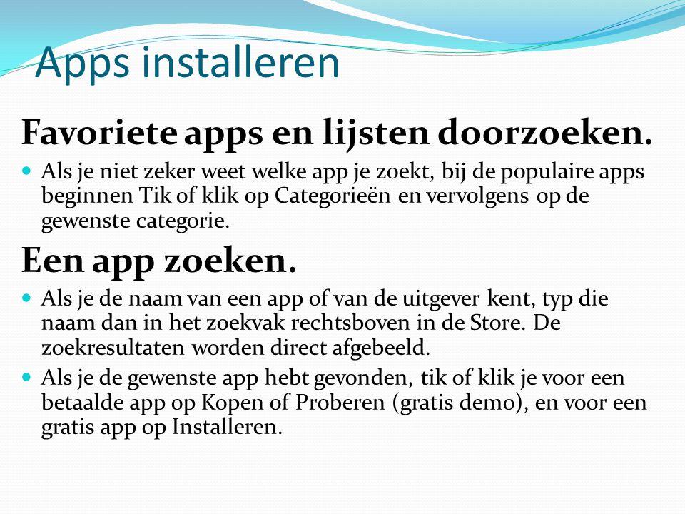 Apps installeren Favoriete apps en lijsten doorzoeken. Als je niet zeker weet welke app je zoekt, bij de populaire apps beginnen Tik of klik op Catego