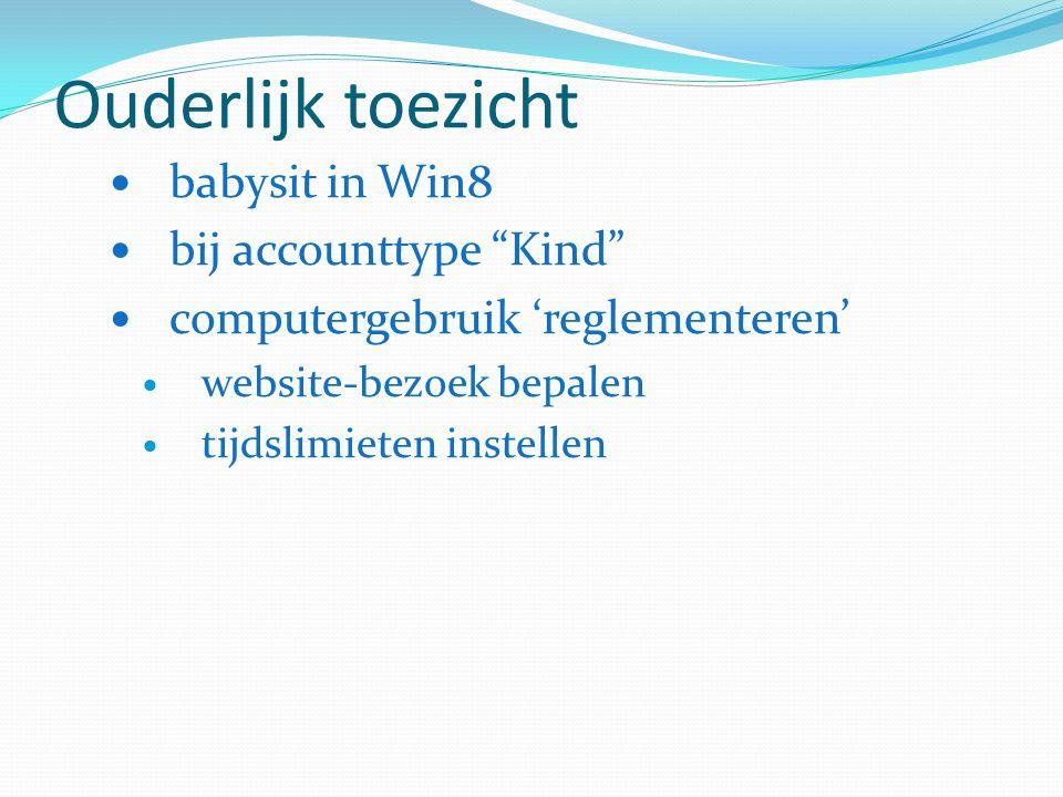 """Ouderlijk toezicht babysit in Win8 bij accounttype """"Kind"""" computergebruik 'reglementeren' website-bezoek bepalen tijdslimieten instellen"""