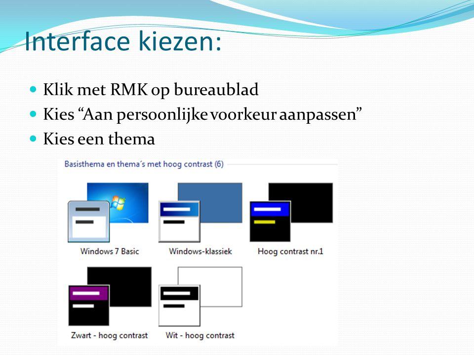 """Interface kiezen: Klik met RMK op bureaublad Kies """"Aan persoonlijke voorkeur aanpassen"""" Kies een thema"""