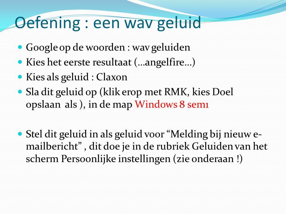 Oefening : een wav geluid Google op de woorden : wav geluiden Kies het eerste resultaat (…angelfire…) Kies als geluid : Claxon Sla dit geluid op (klik