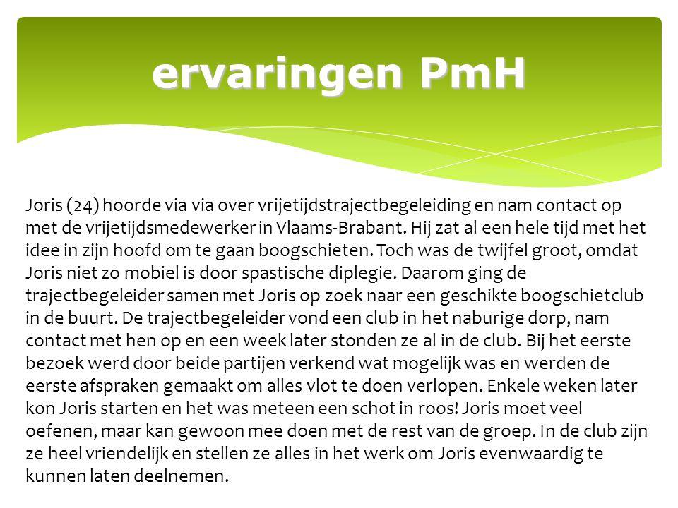 ervaringen PmH Joris (24) hoorde via via over vrijetijdstrajectbegeleiding en nam contact op met de vrijetijdsmedewerker in Vlaams-Brabant. Hij zat al