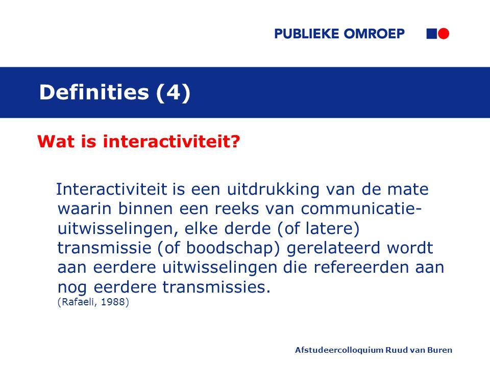Afstudeercolloquium Ruud van Buren Definities (4) Wat is interactiviteit.