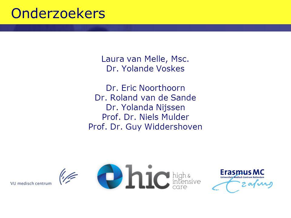 Onderzoekers Laura van Melle, Msc. Dr. Yolande Voskes Dr. Eric Noorthoorn Dr. Roland van de Sande Dr. Yolanda Nijssen Prof. Dr. Niels Mulder Prof. Dr.
