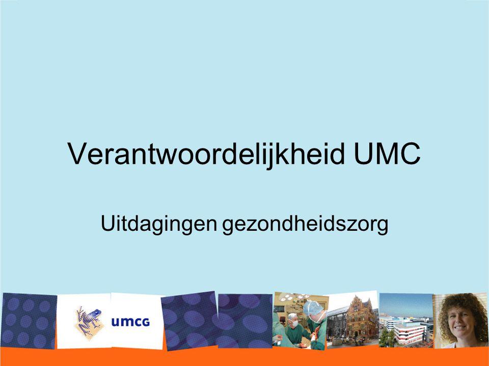 Verantwoordelijkheid UMC Uitdagingen gezondheidszorg