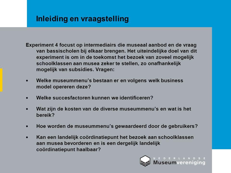 Inleiding en vraagstelling Experiment 4 focust op intermediairs die museaal aanbod en de vraag van bassischolen bij elkaar brengen.