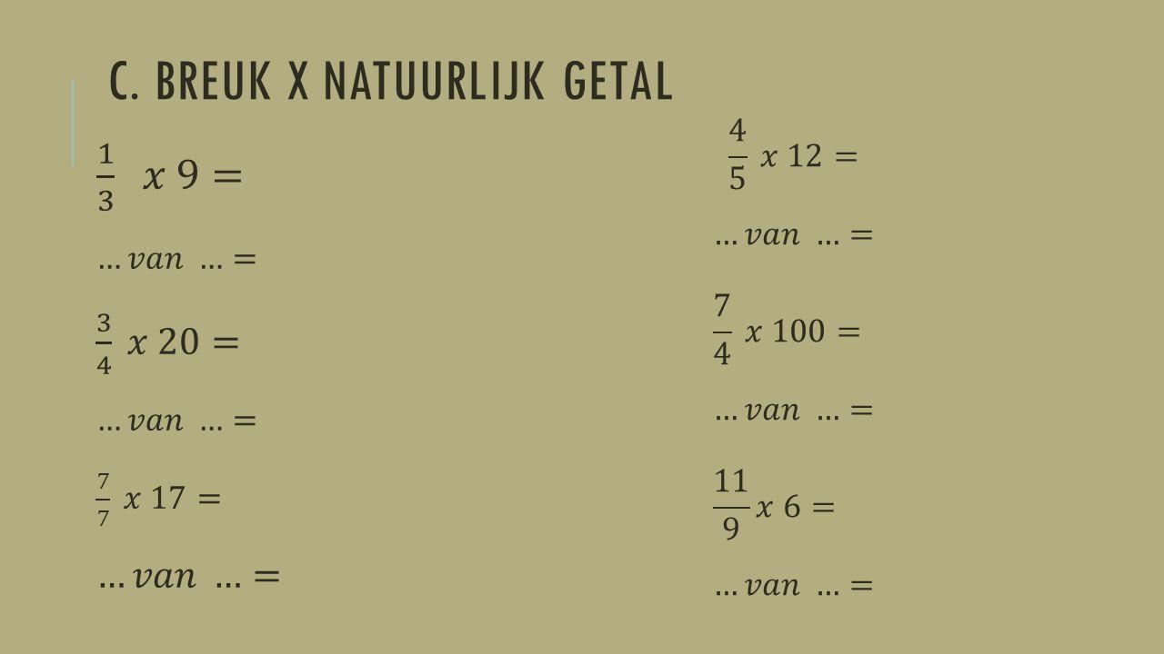 OEFENING 3 ½ ½ van ½ ½ x ½ = ……. l = ……. l a. Bereken ½ van ½ liter.