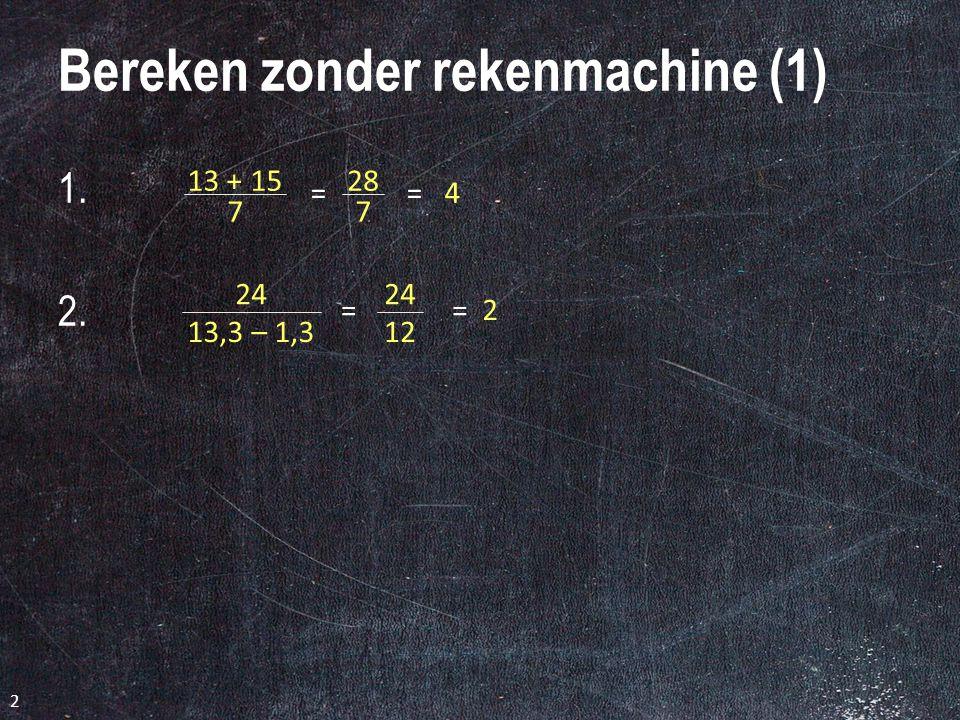 Domein Verhoudingen 1 Breuken in berekeningen 1