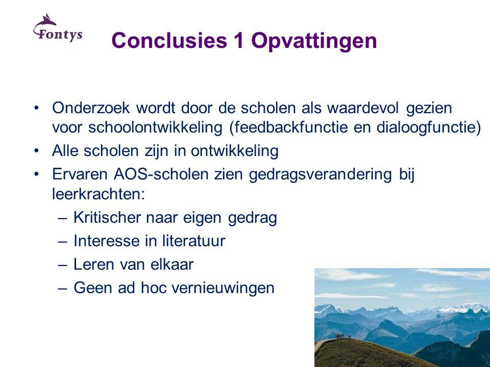 Conclusies 1 Opvattingen Onderzoek wordt door de scholen als waardevol gezien voor schoolontwikkeling (feedbackfunctie en dialoogfunctie) Alle scholen
