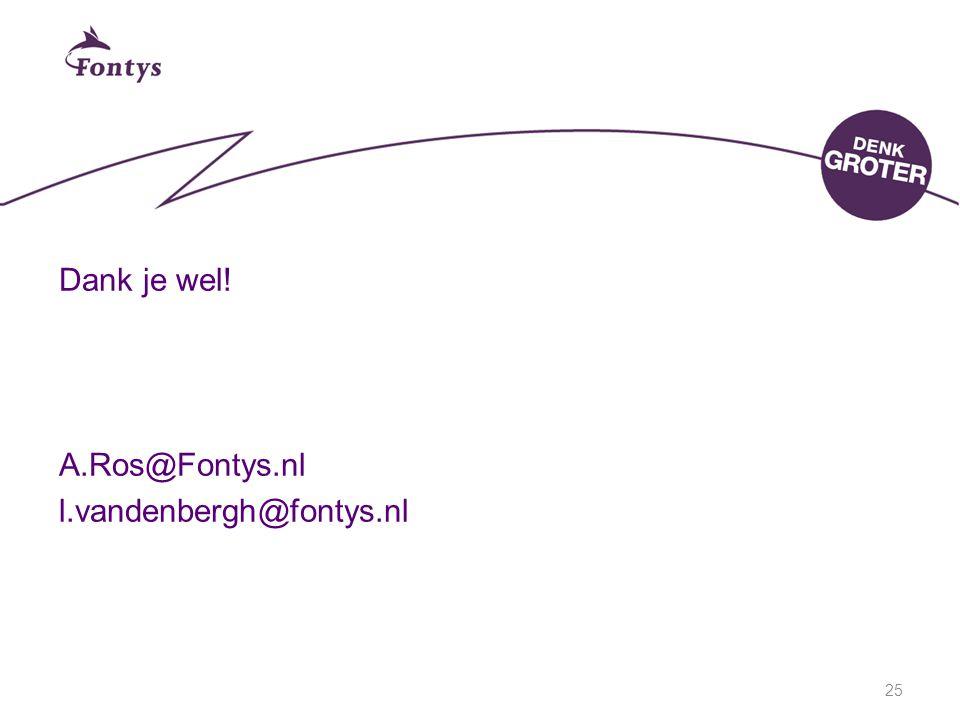 25 Dank je wel! A.Ros@Fontys.nl l.vandenbergh@fontys.nl
