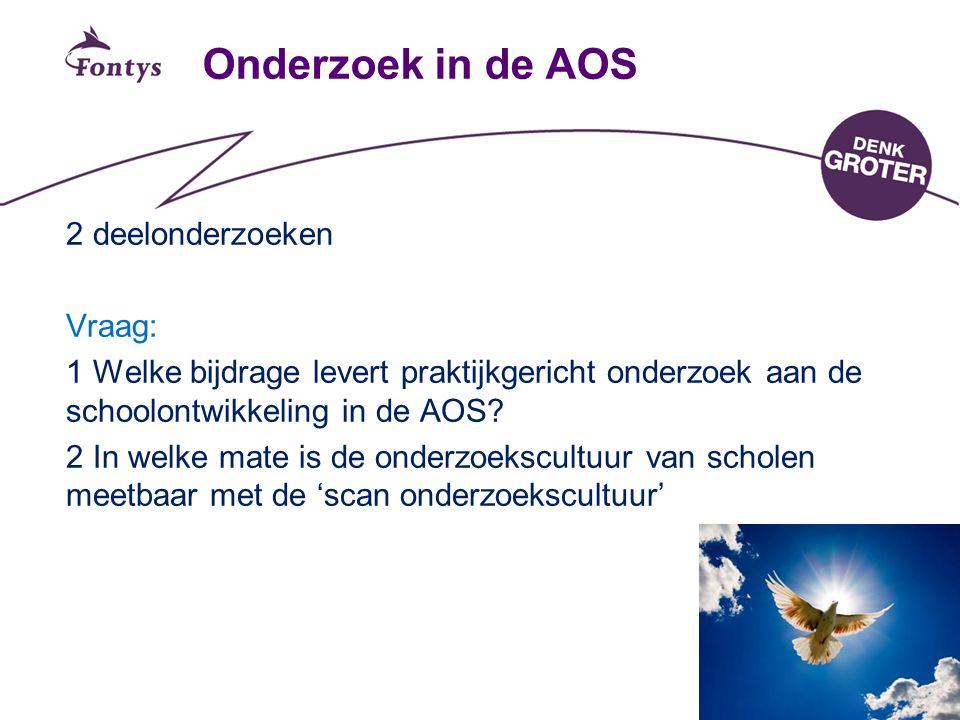 8 Onderzoek in de AOS 2 deelonderzoeken Vraag: 1 Welke bijdrage levert praktijkgericht onderzoek aan de schoolontwikkeling in de AOS? 2 In welke mate
