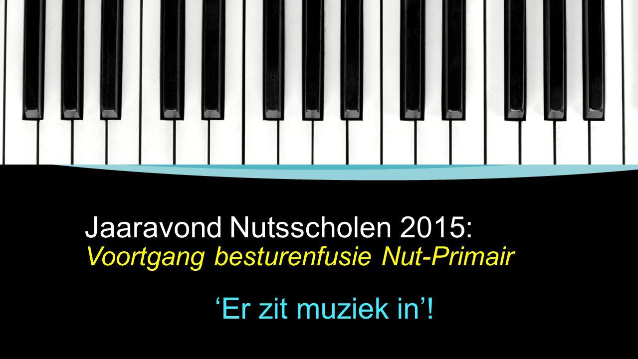 Jaaravond Nutsscholen 2015: Voortgang besturenfusie Nut-Primair 'Er zit muziek in'!