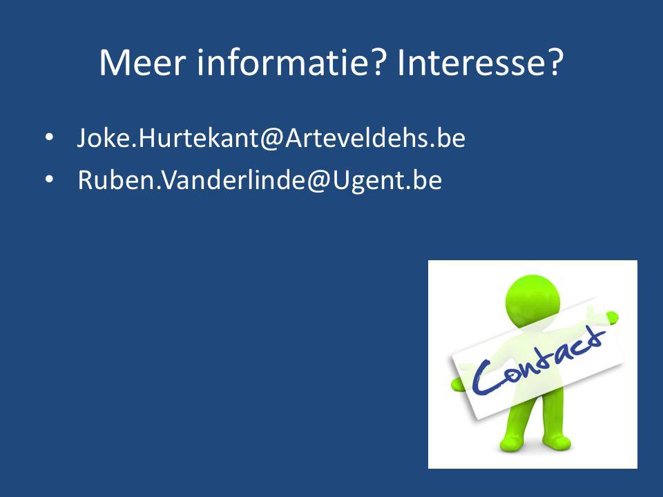Meer informatie? Interesse? Joke.Hurtekant@Arteveldehs.be Ruben.Vanderlinde@Ugent.be