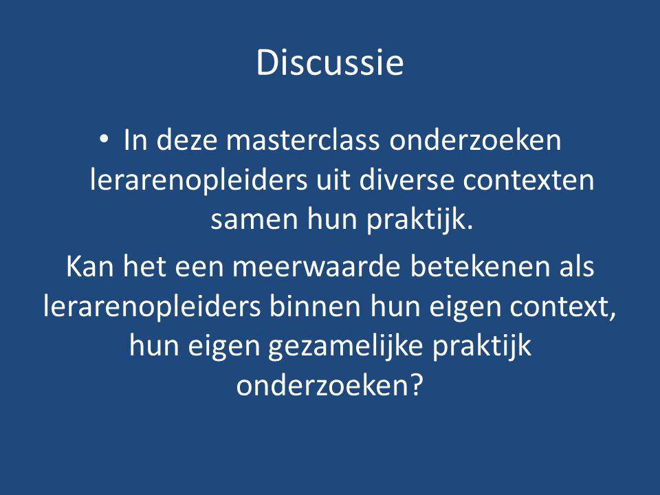 Discussie In deze masterclass onderzoeken lerarenopleiders uit diverse contexten samen hun praktijk. Kan het een meerwaarde betekenen als lerarenoplei