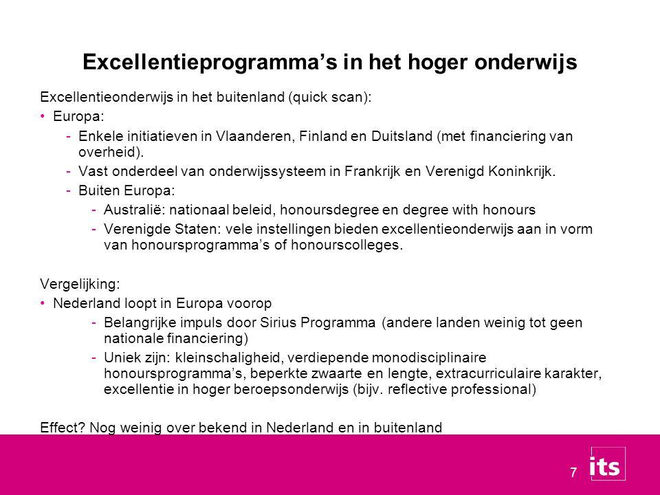 7 Excellentieprogramma's in het hoger onderwijs Excellentieonderwijs in het buitenland (quick scan): Europa: -Enkele initiatieven in Vlaanderen, Finland en Duitsland (met financiering van overheid).