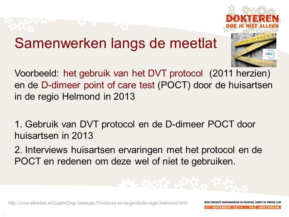 Voorbeeld: het gebruik van het DVT protocol (2011 herzien) en de D-dimeer point of care test (POCT) door de huisartsen in de regio Helmond in 2013 1.