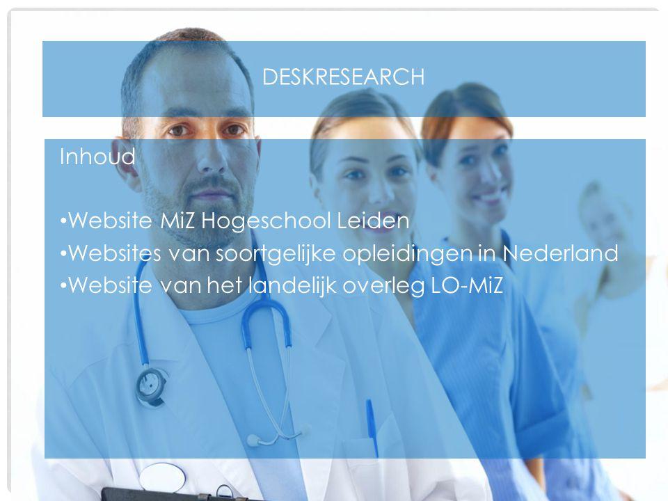 DESKRESEARCH Inhoud Website MiZ Hogeschool Leiden Websites van soortgelijke opleidingen in Nederland Website van het landelijk overleg LO-MiZ
