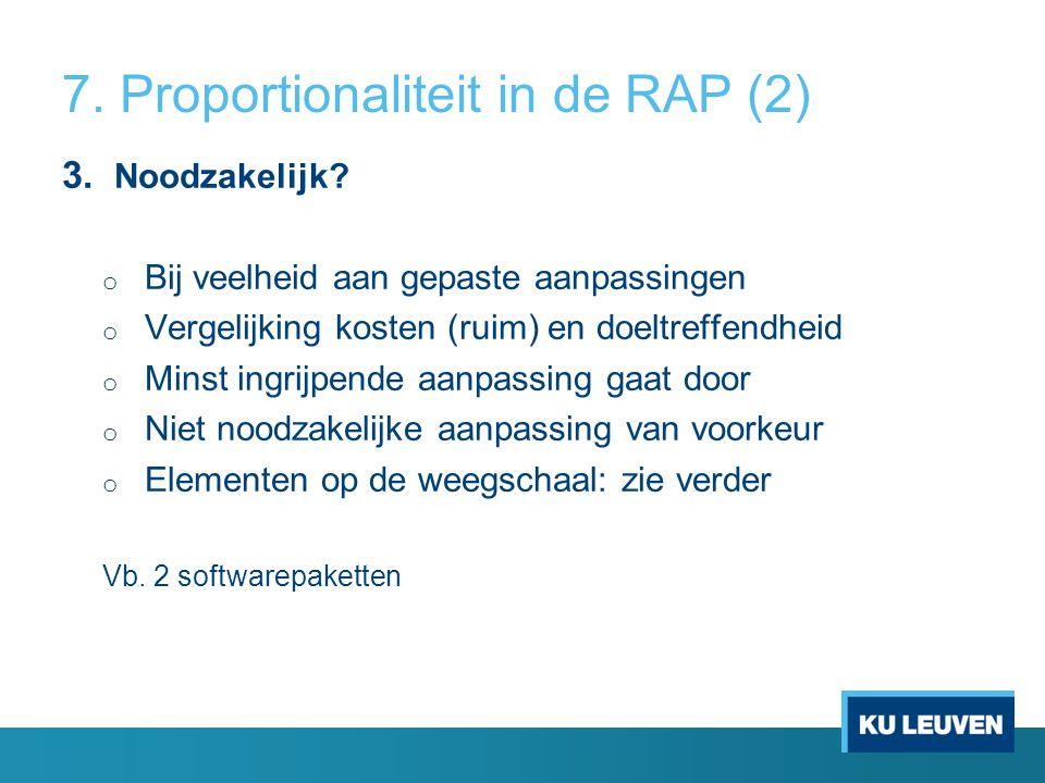 7. Proportionaliteit in de RAP (2) 3. Noodzakelijk.