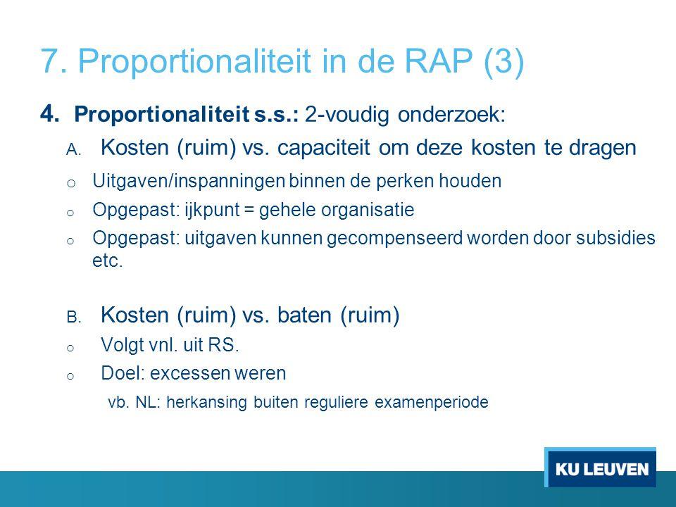 7. Proportionaliteit in de RAP (3) 4. Proportionaliteit s.s.: 2-voudig onderzoek: A.