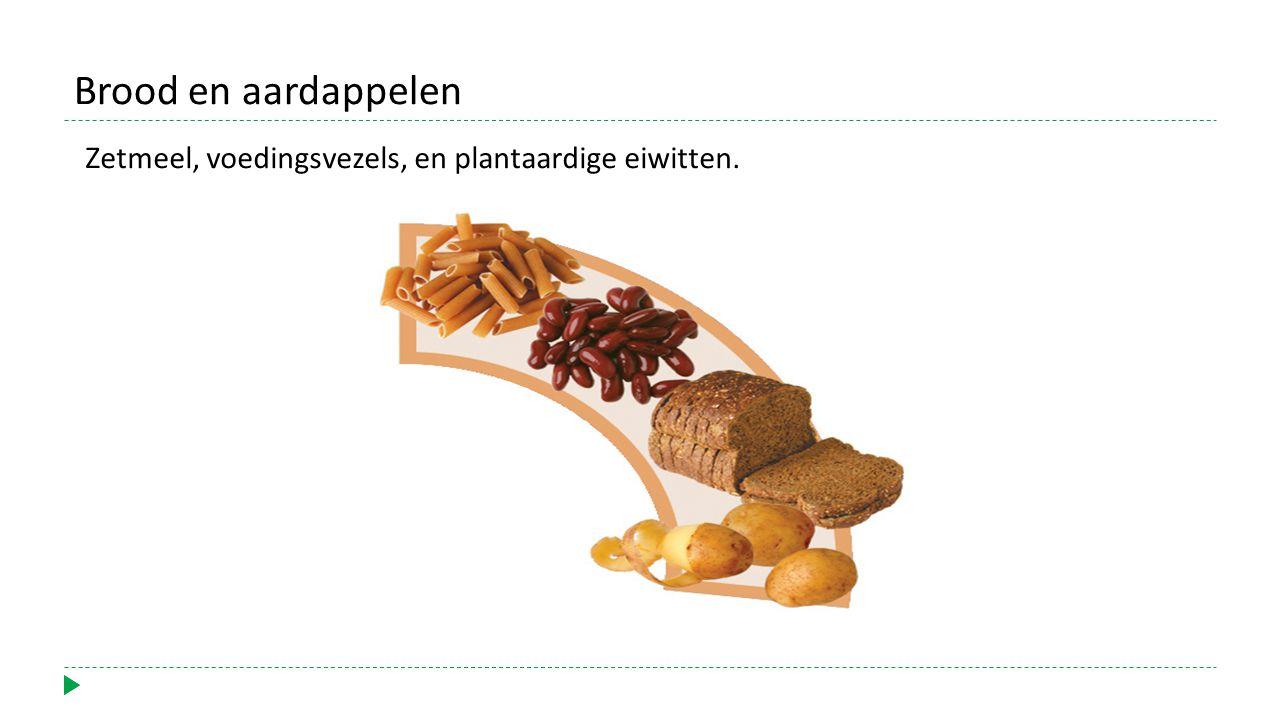 Zetmeel, voedingsvezels, en plantaardige eiwitten. Brood en aardappelen