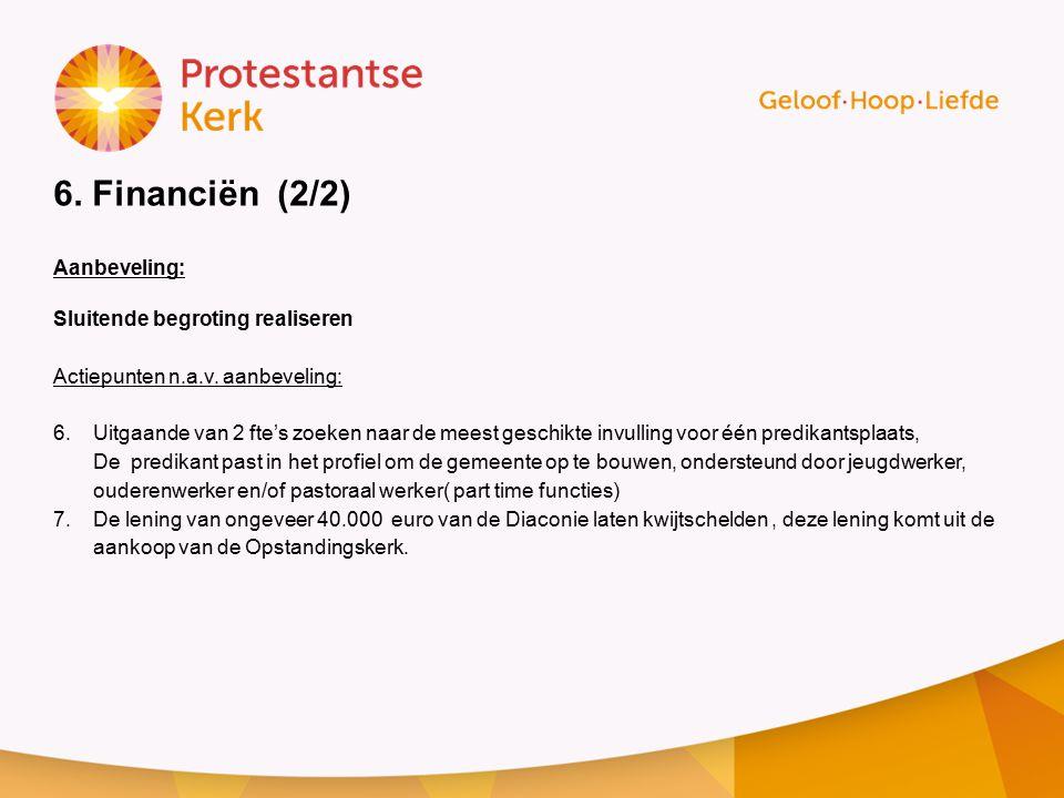 6.Financiën (2/2) Aanbeveling: Sluitende begroting realiseren Actiepunten n.a.v.