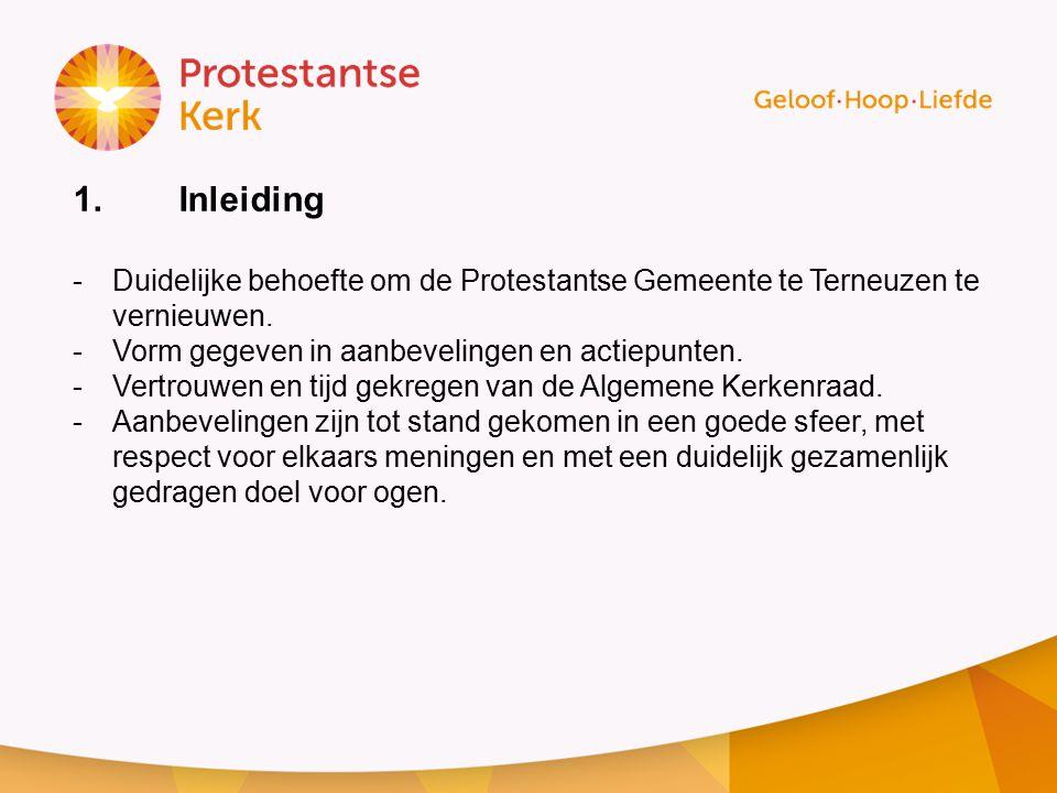 1.Inleiding -Duidelijke behoefte om de Protestantse Gemeente te Terneuzen te vernieuwen.