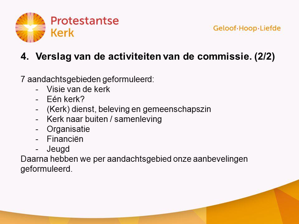 4.Verslag van de activiteiten van de commissie.