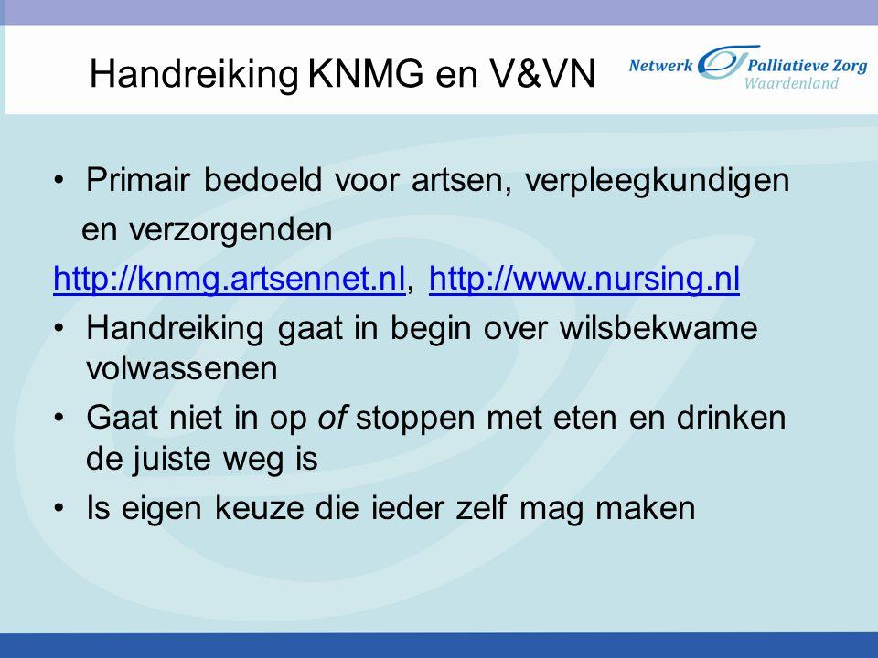 Handreiking KNMG en V&VN Primair bedoeld voor artsen, verpleegkundigen en verzorgenden http://knmg.artsennet.nlhttp://knmg.artsennet.nl, http://www.nu