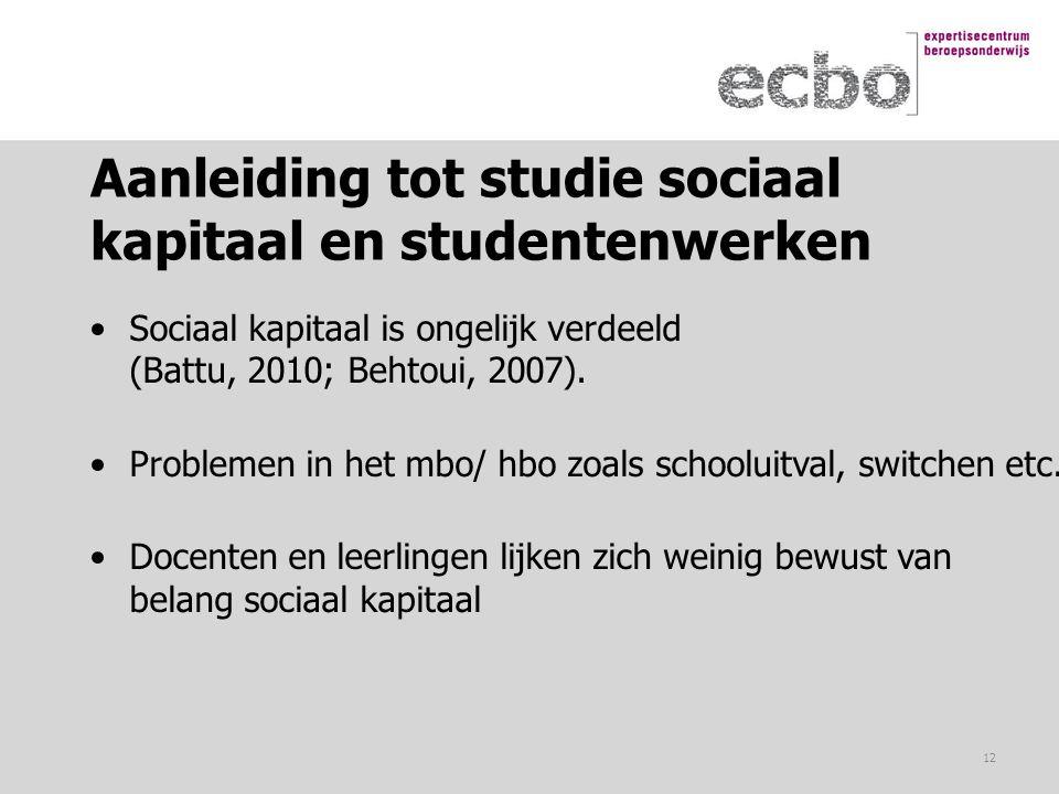 Aanleiding tot studie sociaal kapitaal en studentenwerken Sociaal kapitaal is ongelijk verdeeld (Battu, 2010; Behtoui, 2007). Problemen in het mbo/ hb