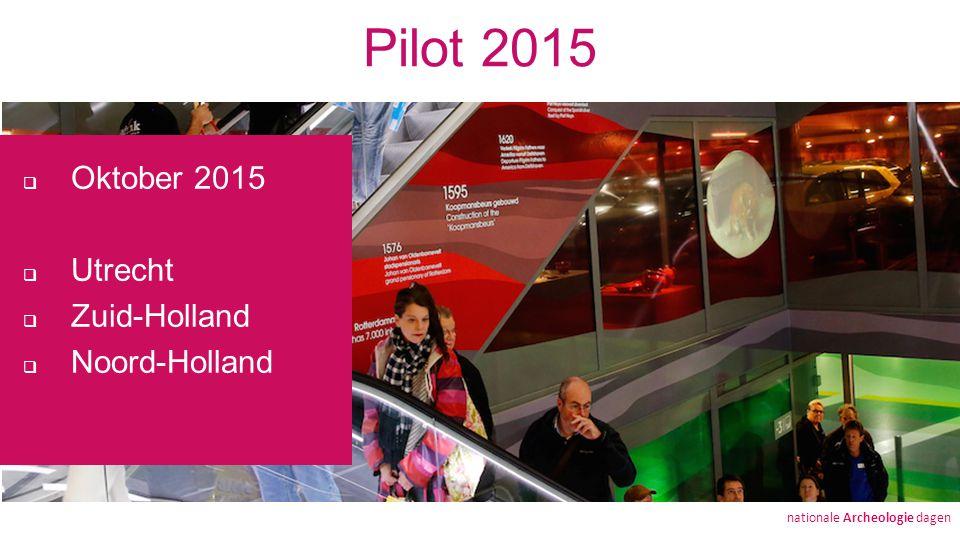 Pilot 2015  Oktober 2015  Utrecht  Zuid-Holland  Noord-Holland nationale Archeologie dagen