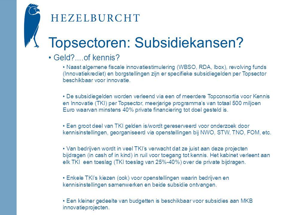 Topsectoren: Subsidiekansen. Geld ....of kennis.
