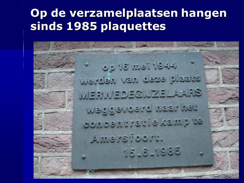 Op de verzamelplaatsen hangen sinds 1985 plaquettes