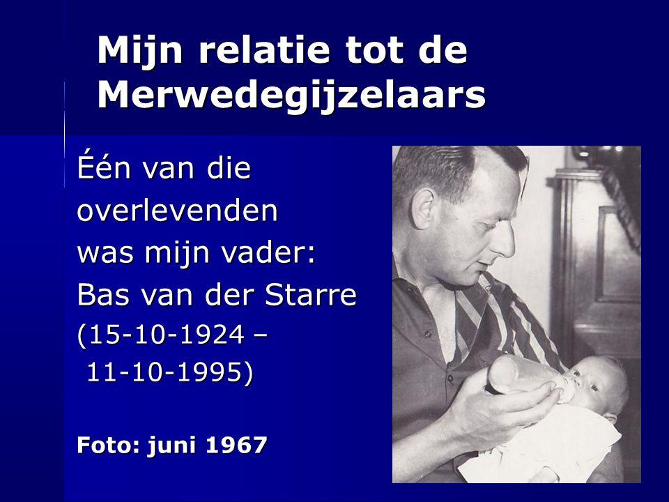 Mijn relatie tot de Merwedegijzelaars Één van die overlevenden was mijn vader: Bas van der Starre (15-10-1924 – 11-10-1995) 11-10-1995) Foto: juni 196