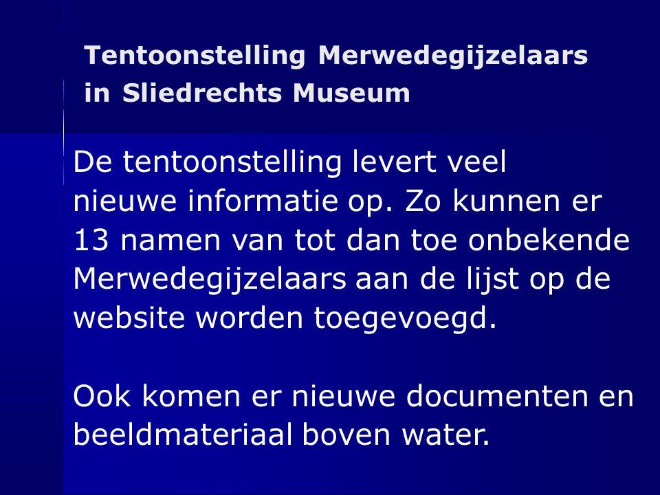 Tentoonstelling Merwedegijzelaars in Sliedrechts Museum De tentoonstelling levert veel nieuwe informatie op. Zo kunnen er 13 namen van tot dan toe onb