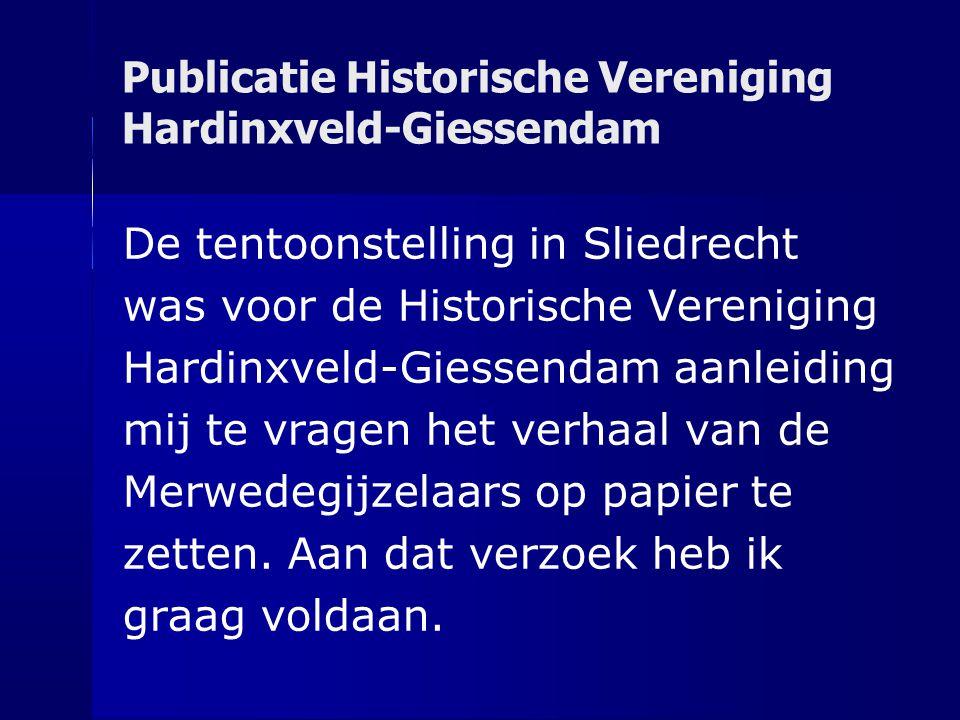 Publicatie Historische Vereniging Hardinxveld-Giessendam De tentoonstelling in Sliedrecht was voor de Historische Vereniging Hardinxveld-Giessendam aa