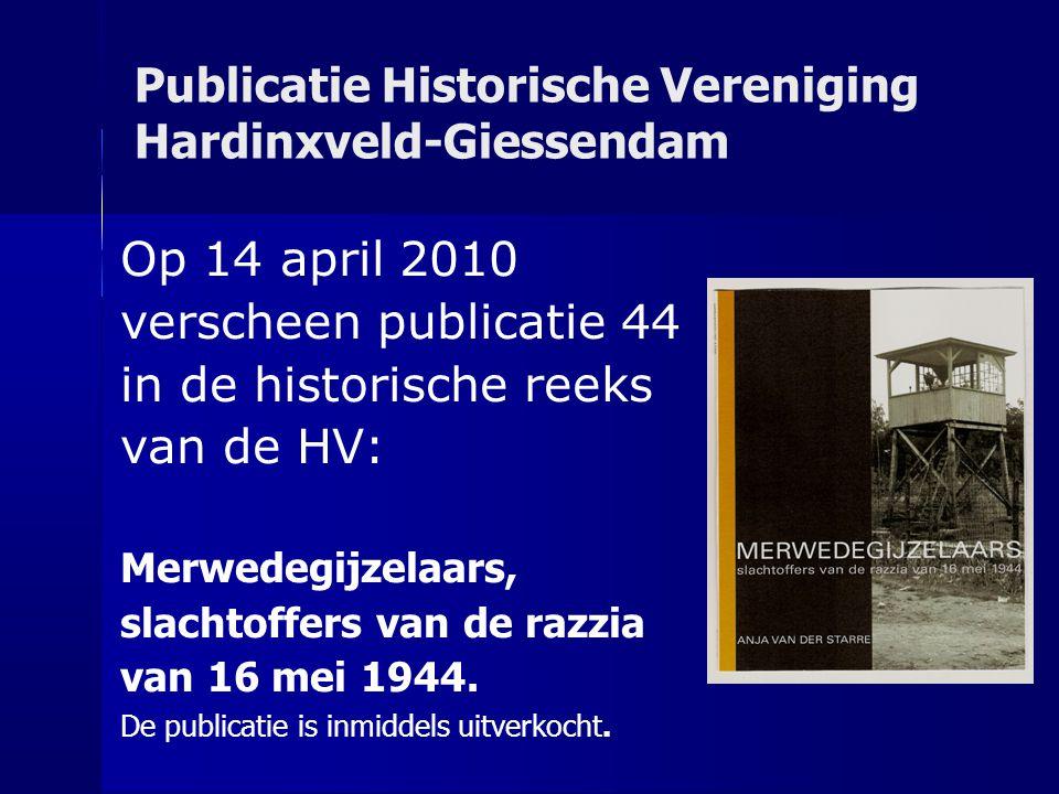 Publicatie Historische Vereniging Hardinxveld-Giessendam Op 14 april 2010 verscheen publicatie 44 in de historische reeks van de HV: Merwedegijzelaars