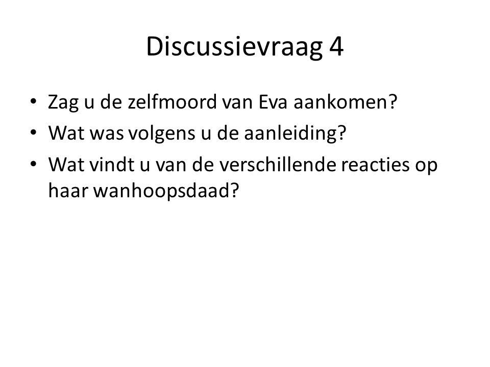 Discussievraag 4 Zag u de zelfmoord van Eva aankomen.