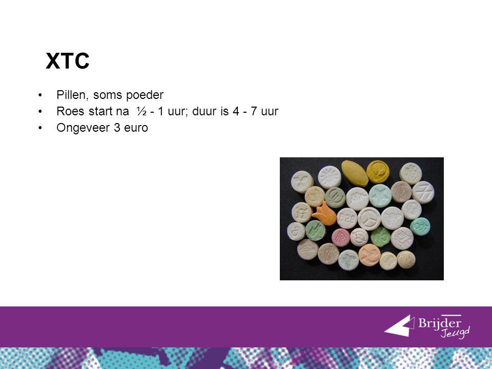 XTC Pillen, soms poeder Roes start na ½ - 1 uur; duur is 4 - 7 uur Ongeveer 3 euro