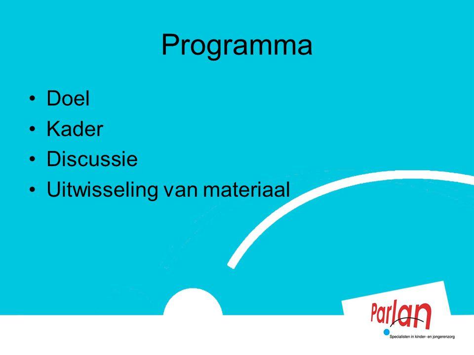 Programma Doel Kader Discussie Uitwisseling van materiaal
