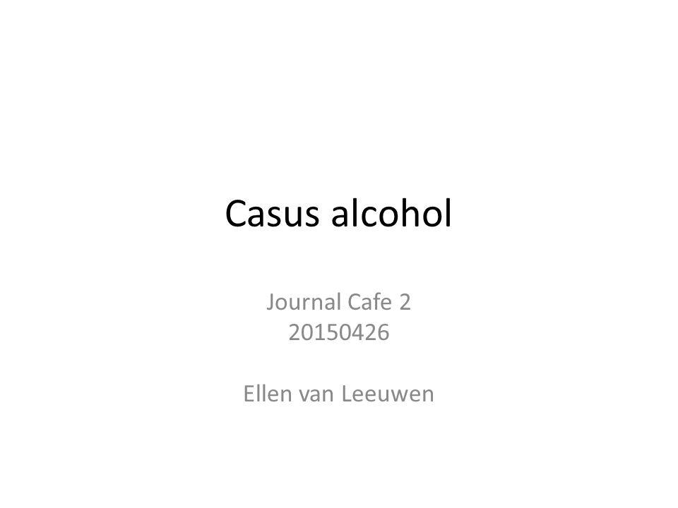 Casus alcohol Journal Cafe 2 20150426 Ellen van Leeuwen