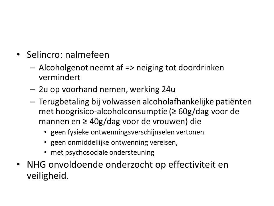 Selincro: nalmefeen – Alcoholgenot neemt af => neiging tot doordrinken vermindert – 2u op voorhand nemen, werking 24u – Terugbetaling bij volwassen alcoholafhankelijke patiënten met hoogrisico-alcoholconsumptie (≥ 60g/dag voor de mannen en ≥ 40g/dag voor de vrouwen) die geen fysieke ontwenningsverschijnselen vertonen geen onmiddellijke ontwenning vereisen, met psychosociale ondersteuning NHG onvoldoende onderzocht op effectiviteit en veiligheid.