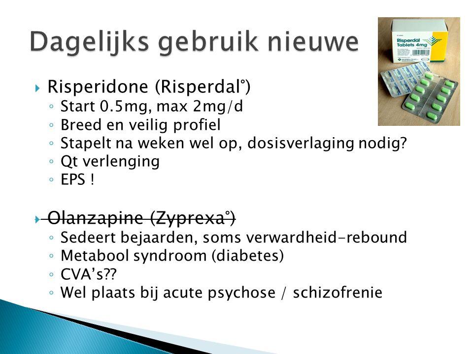  Risperidone (Risperdal°) ◦ Start 0.5mg, max 2mg/d ◦ Breed en veilig profiel ◦ Stapelt na weken wel op, dosisverlaging nodig? ◦ Qt verlenging ◦ EPS !