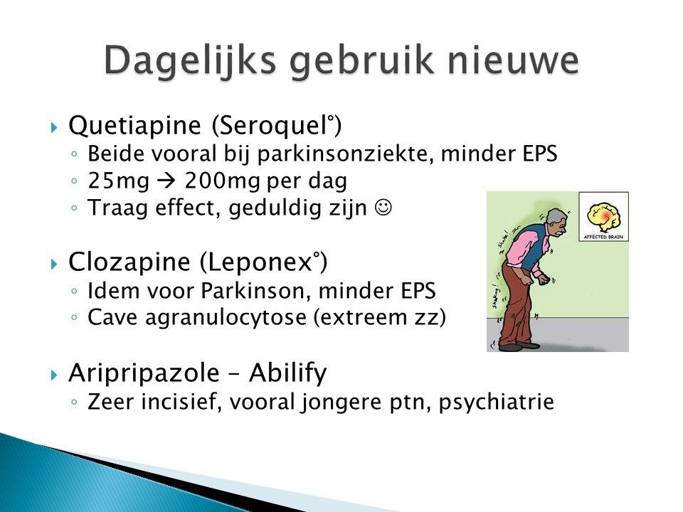  Quetiapine (Seroquel°) ◦ Beide vooral bij parkinsonziekte, minder EPS ◦ 25mg  200mg per dag ◦ Traag effect, geduldig zijn  Clozapine (Leponex°) ◦